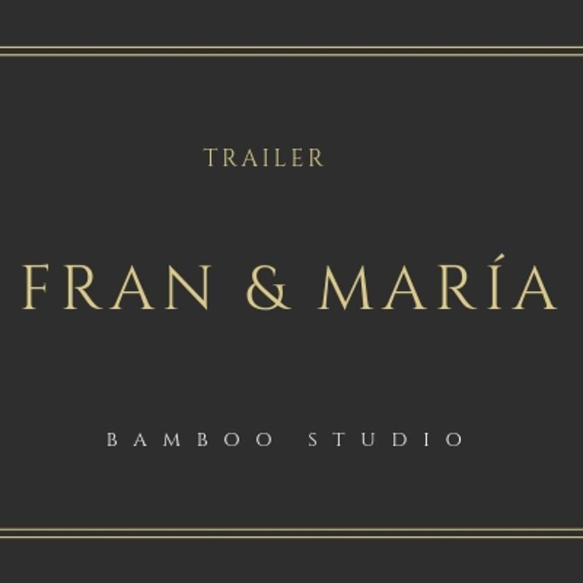FRAN & MARÍA TRAILER